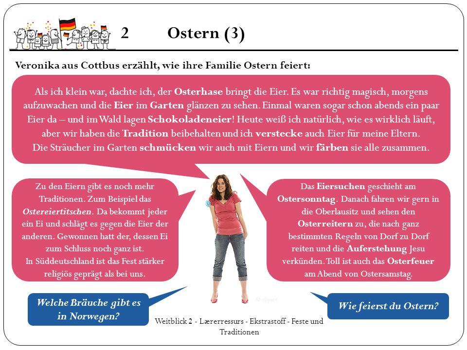Weitblick 2 - Lærerressurs - Ekstrastoff - Feste und Traditionen 2Ostern (3) Als ich klein war, dachte ich, der Osterhase bringt die Eier. Es war rich