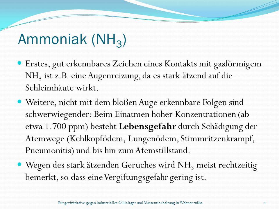 Bürgerinitiative gegen industrielles Güllelager und Massentierhaltung in Wohnortnähe4 Ammoniak (NH 3 ) Erstes, gut erkennbares Zeichen eines Kontakts