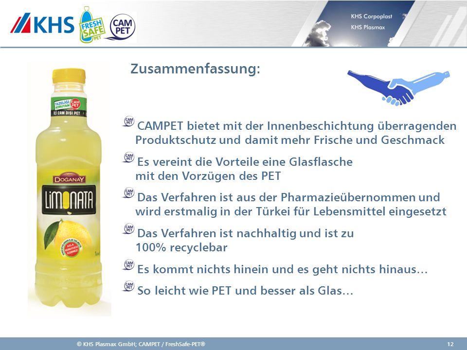 11,000,0011,00 6,80 4,80 4,00 2,00 8,20 Zusammenfassung: © KHS Plasmax GmbH; CAMPET / FreshSafe-PET®12 CAMPET bietet mit der Innenbeschichtung überrag