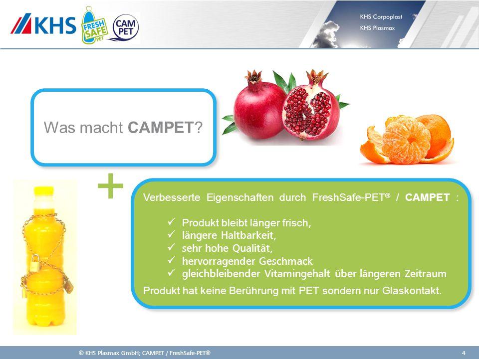 11,000,0011,00 6,80 4,80 4,00 2,00 8,20 Verbesserte Eigenschaften durch FreshSafe-PET ® / CAMPET : Produkt bleibt länger frisch, längere Haltbarkeit,