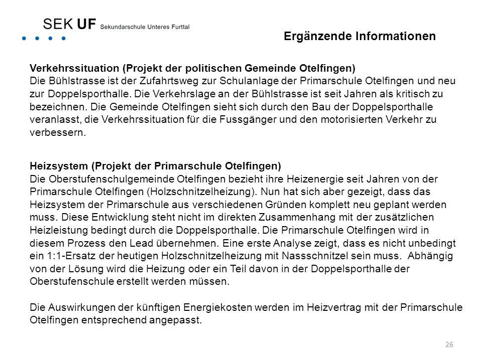 26 Verkehrssituation (Projekt der politischen Gemeinde Otelfingen) Die Bühlstrasse ist der Zufahrtsweg zur Schulanlage der Primarschule Otelfingen und neu zur Doppelsporthalle.