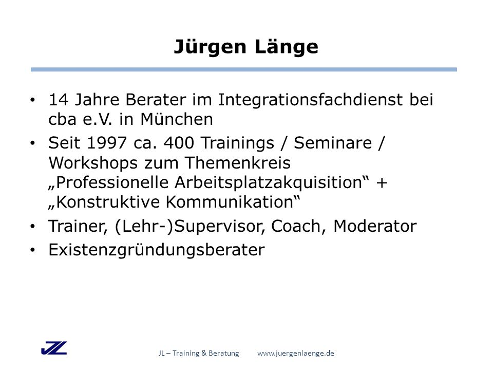 Im Fokus JL – Training & Beratung www.juergenlaenge.de Kaltakquise Akquirierende Person Strategien & Vorgehensweisen