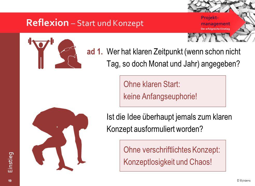 © Wytrzens Einstieg Reflexion – Start und Konzept ad 1.