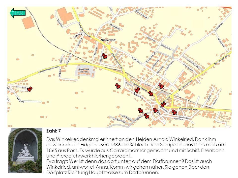 START Zahl: 7 Das Winkelrieddenkmal erinnert an den Helden Arnold Winkelried.
