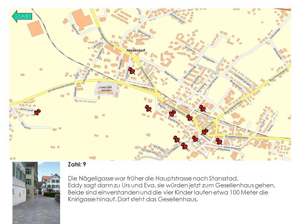 Zahl: 9 Die Nägeligasse war früher die Hauptstrasse nach Stansstad.