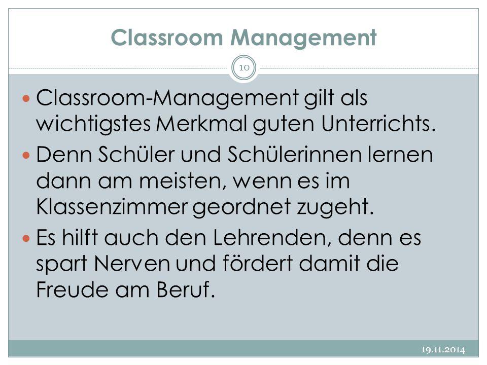 Classroom Management Classroom-Management gilt als wichtigstes Merkmal guten Unterrichts. Denn Schüler und Schülerinnen lernen dann am meisten, wenn e