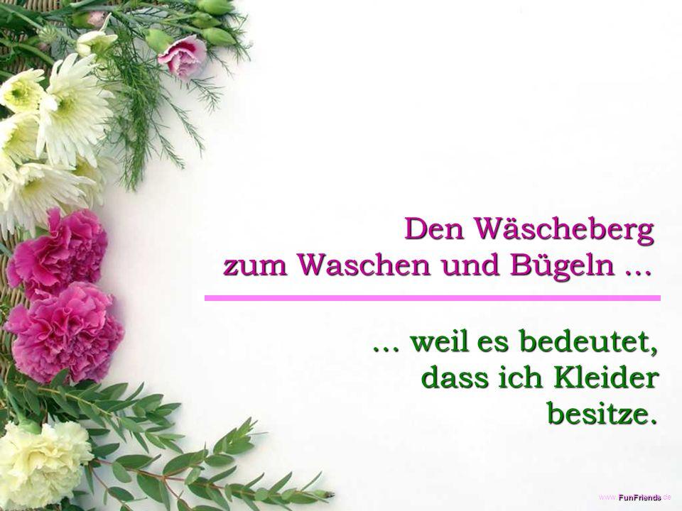 FunFriends www.FunFriends.de Den Wäscheberg zum Waschen und Bügeln......