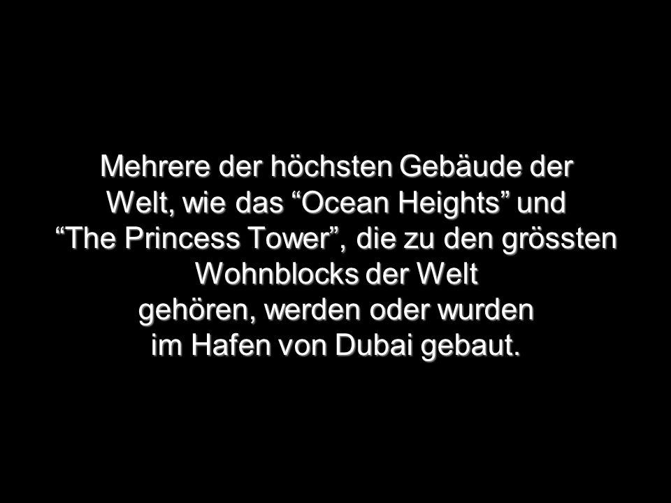 """Mehrere der höchsten Gebäude der Welt, wie das """"Ocean Heights"""" und """"The Princess Tower"""", die zu den grössten Wohnblocks der Welt gehören, werden oder"""