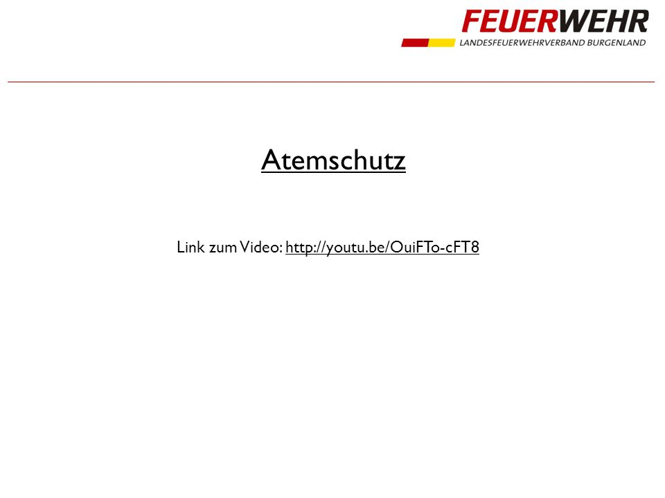 Atemschutz Link zum Video: http://youtu.be/OuiFTo-cFT8http://youtu.be/OuiFTo-cFT8