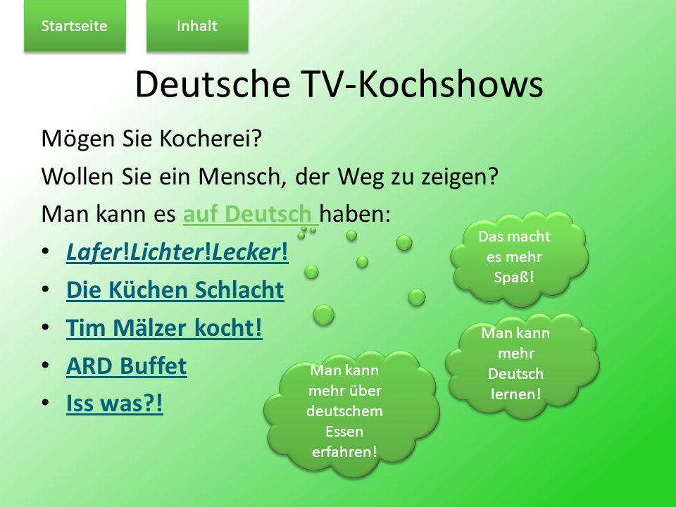 Deutsche TV-Kochshows Mögen Sie Kocherei. Wollen Sie ein Mensch, der Weg zu zeigen.