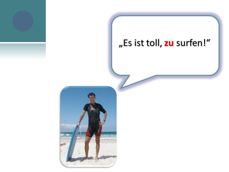 """""""Es ist toll, zu surfen!"""""""
