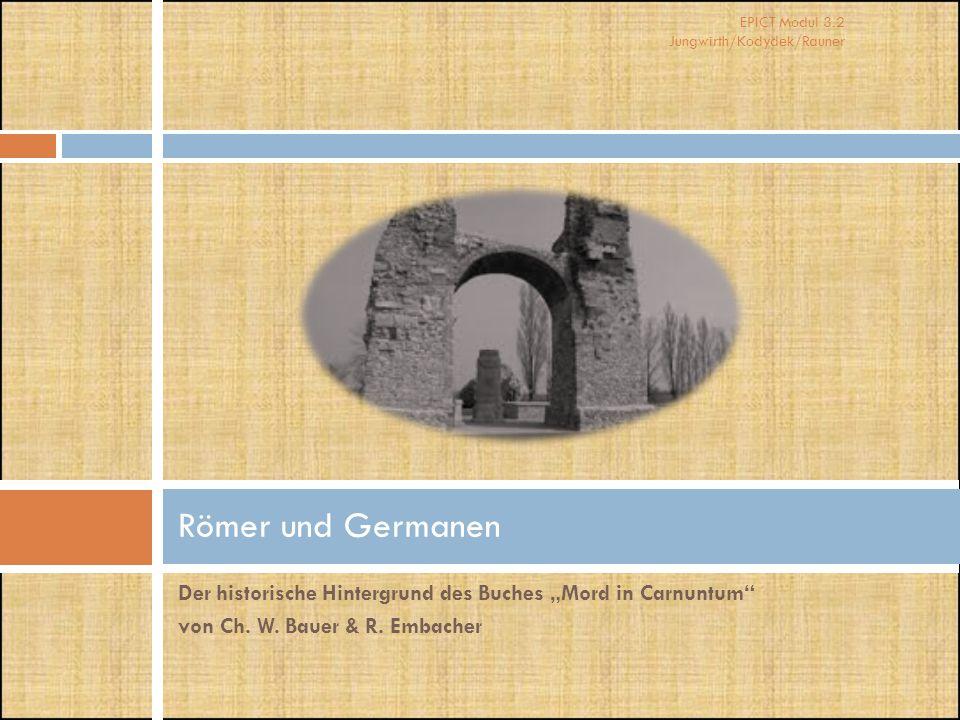 """EPICT Modul 3.2 Jungwirth/Kodydek/Rauner Der historische Hintergrund des Buches """"Mord in Carnuntum von Ch."""