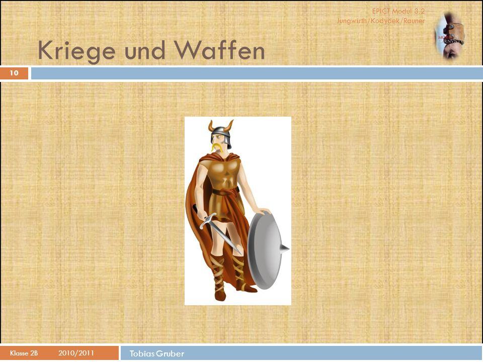 EPICT Modul 3.2 Jungwirth/Kodydek/Rauner Tobias Gruber Kriege und Waffen Klasse 2B2010/2011 10