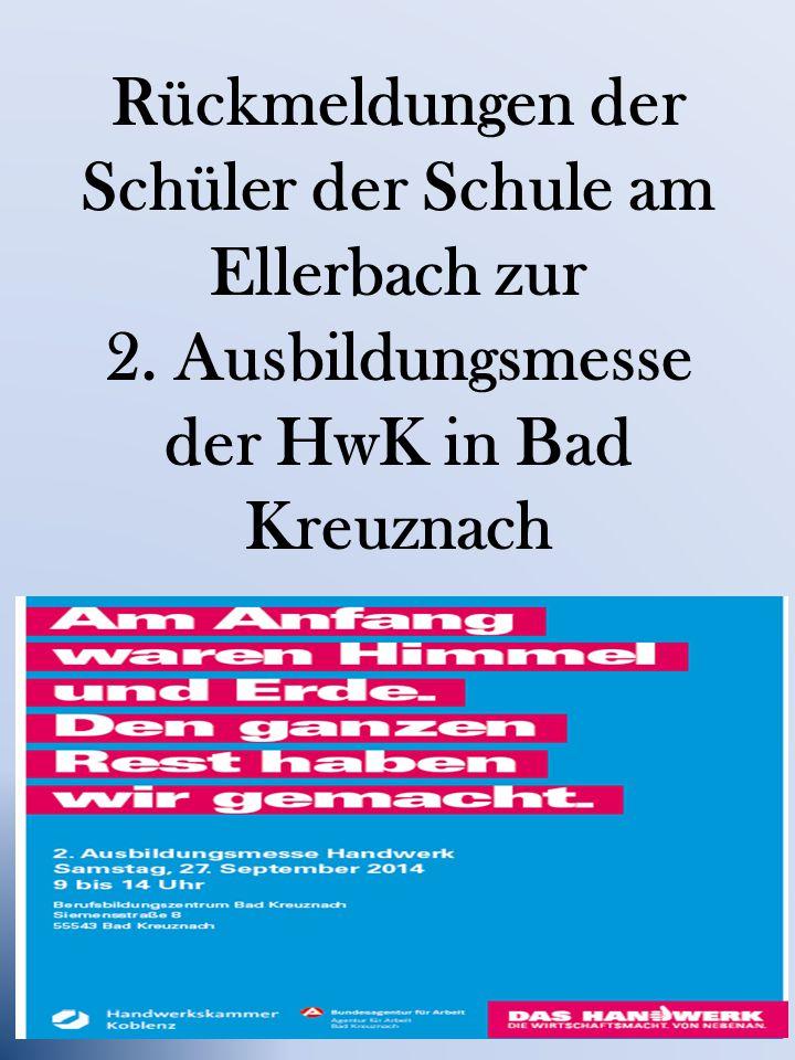 Rückmeldungen der Schüler der Schule am Ellerbach zur 2. Ausbildungsmesse der HwK in Bad Kreuznach