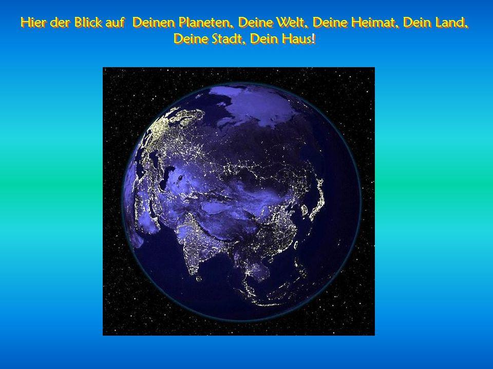 Unser wunderbarer blauer Planet! Unser wunderbarer blauer Planet!