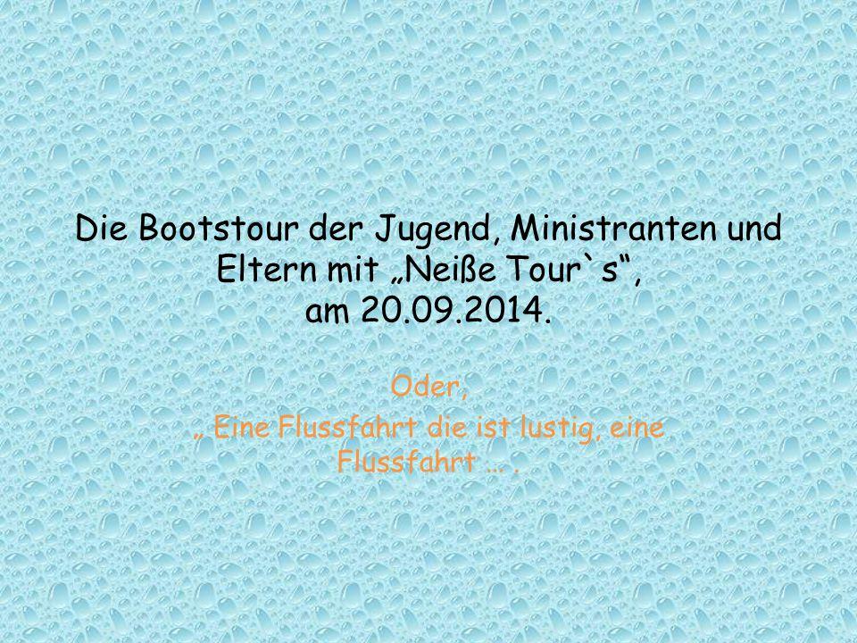 """Die Bootstour der Jugend, Ministranten und Eltern mit """"Neiße Tour`s , am 20.09.2014."""