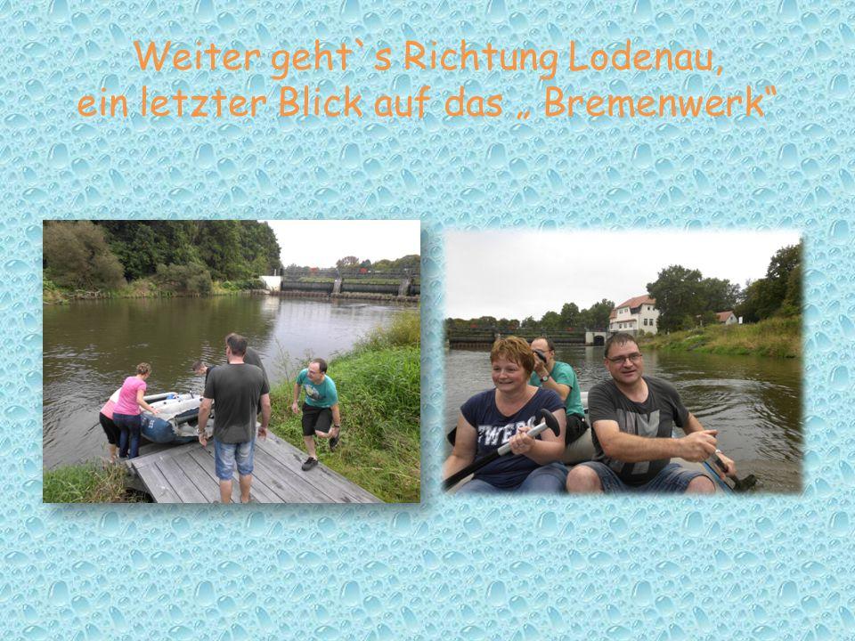 """Weiter geht`s Richtung Lodenau, ein letzter Blick auf das """" Bremenwerk"""