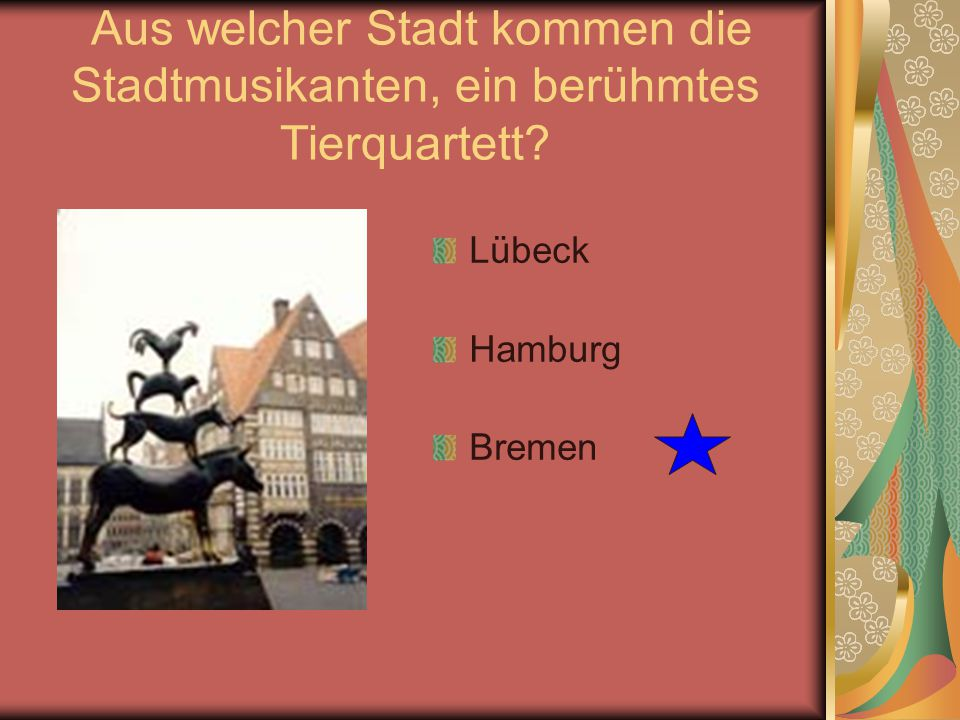 Aus welcher Stadt kommen die Stadtmusikanten, ein berühmtes Tierquartett? Lübeck Hamburg Bremen