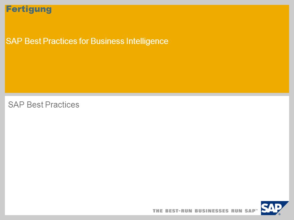 Fertigung SAP Best Practices for Business Intelligence SAP Best Practices