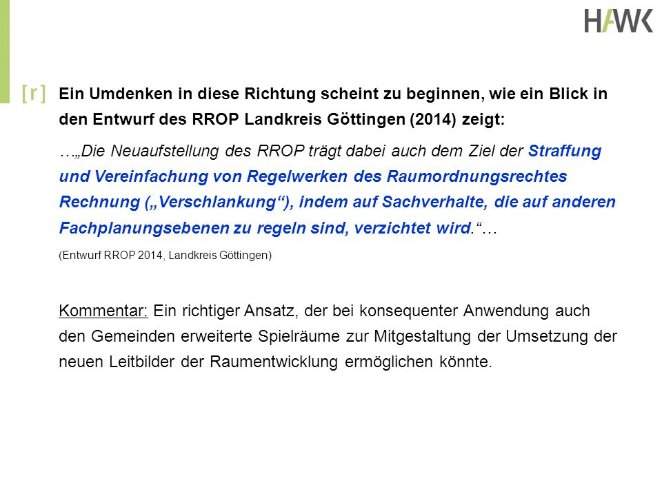 """Ein Umdenken in diese Richtung scheint zu beginnen, wie ein Blick in den Entwurf des RROP Landkreis Göttingen (2014) zeigt: …""""Die Neuaufstellung des R"""