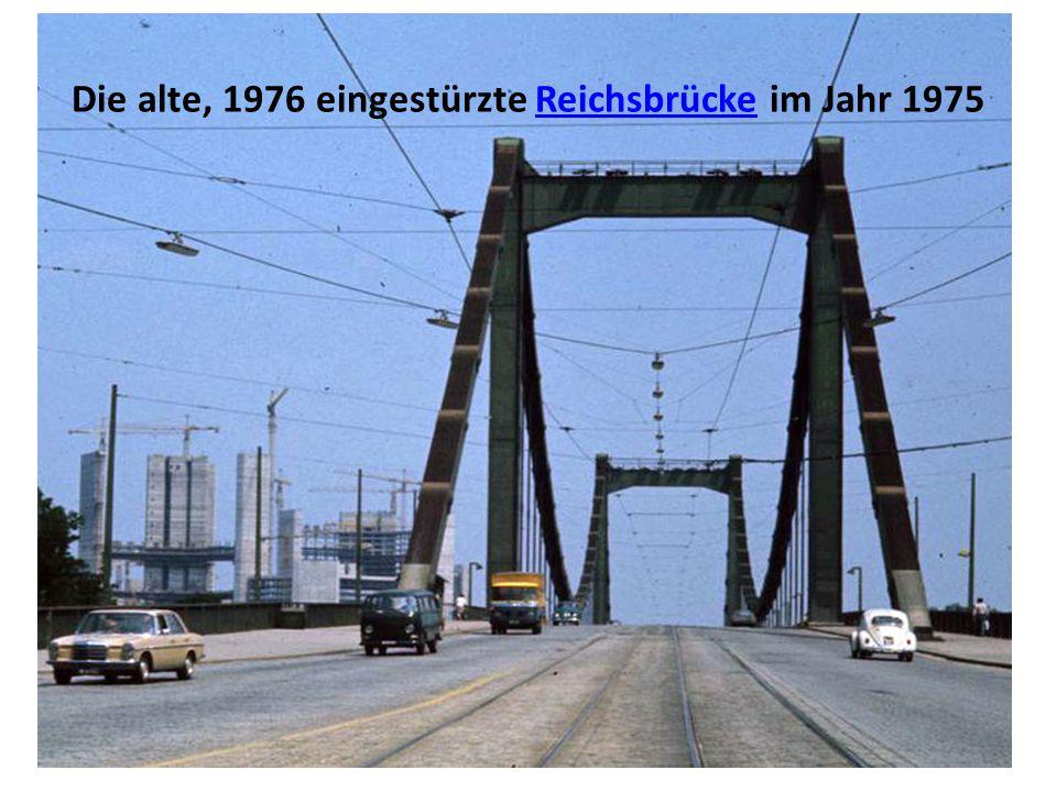 Die alte, 1976 eingestürzte Reichsbrücke im Jahr 1975Reichsbrücke