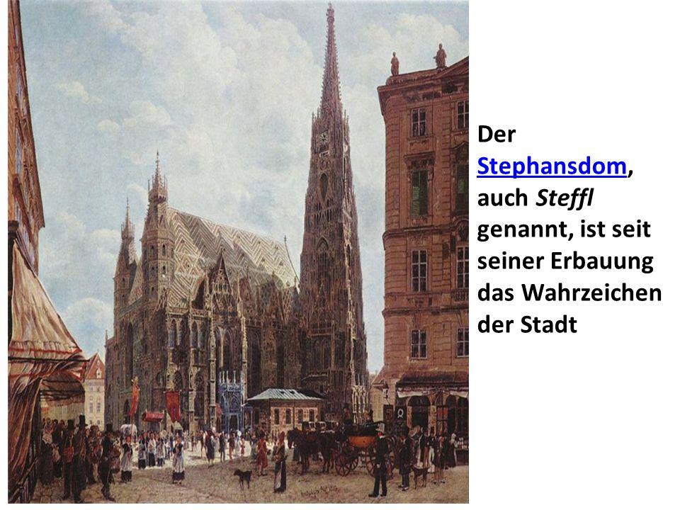 Der Stephansdom, auch Steffl genannt, ist seit seiner Erbauung das Wahrzeichen der Stadt Stephansdom