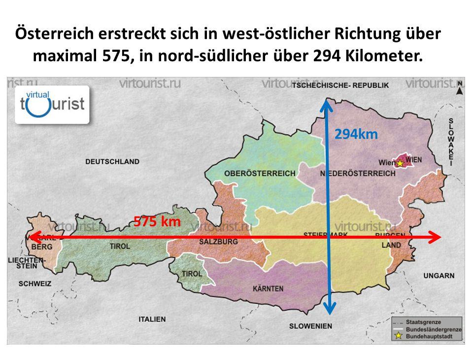 Österreich erstreckt sich in west-östlicher Richtung über maximal 575, in nord-südlicher über 294 Kilometer. 575 km 294km