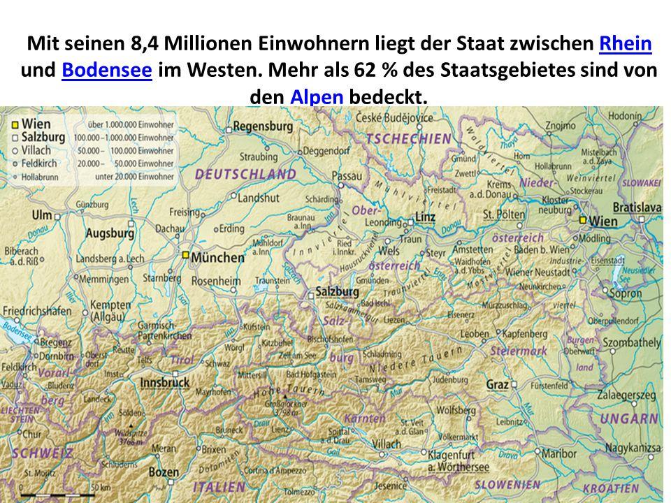 Mit seinen 8,4 Millionen Einwohnern liegt der Staat zwischen Rhein und Bodensee im Westen. Mehr als 62 % des Staatsgebietes sind von den Alpen bedeckt
