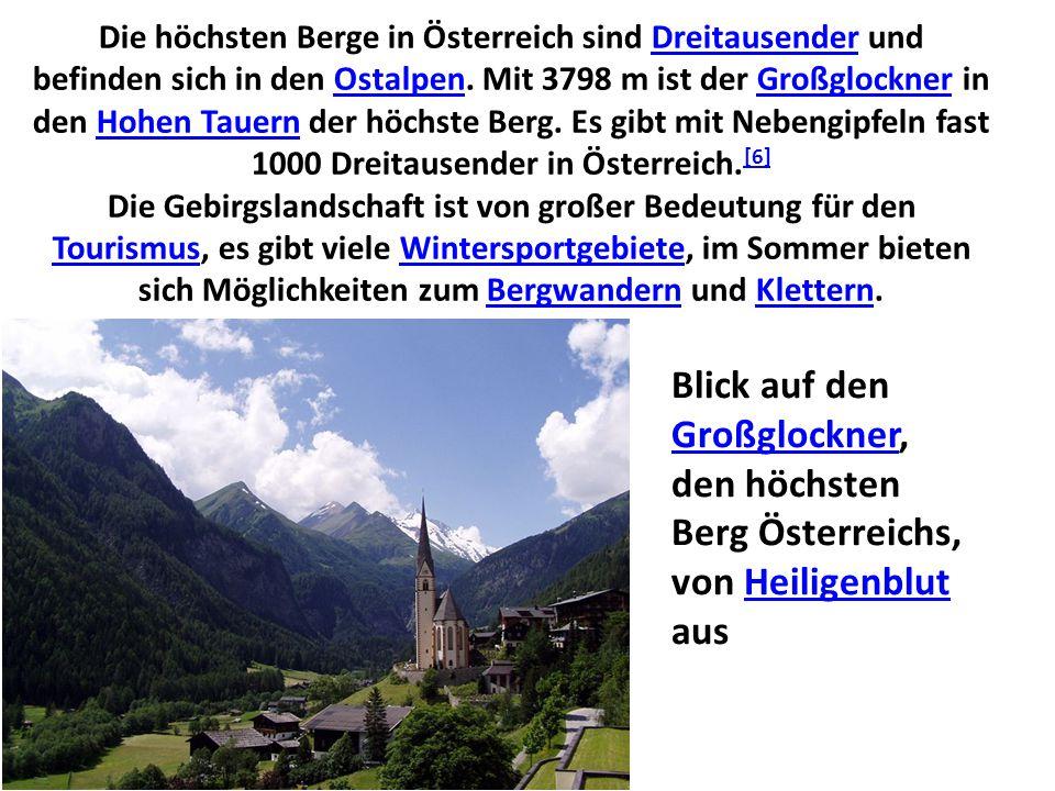 Die höchsten Berge in Österreich sind Dreitausender und befinden sich in den Ostalpen. Mit 3798 m ist der Großglockner in den Hohen Tauern der höchste