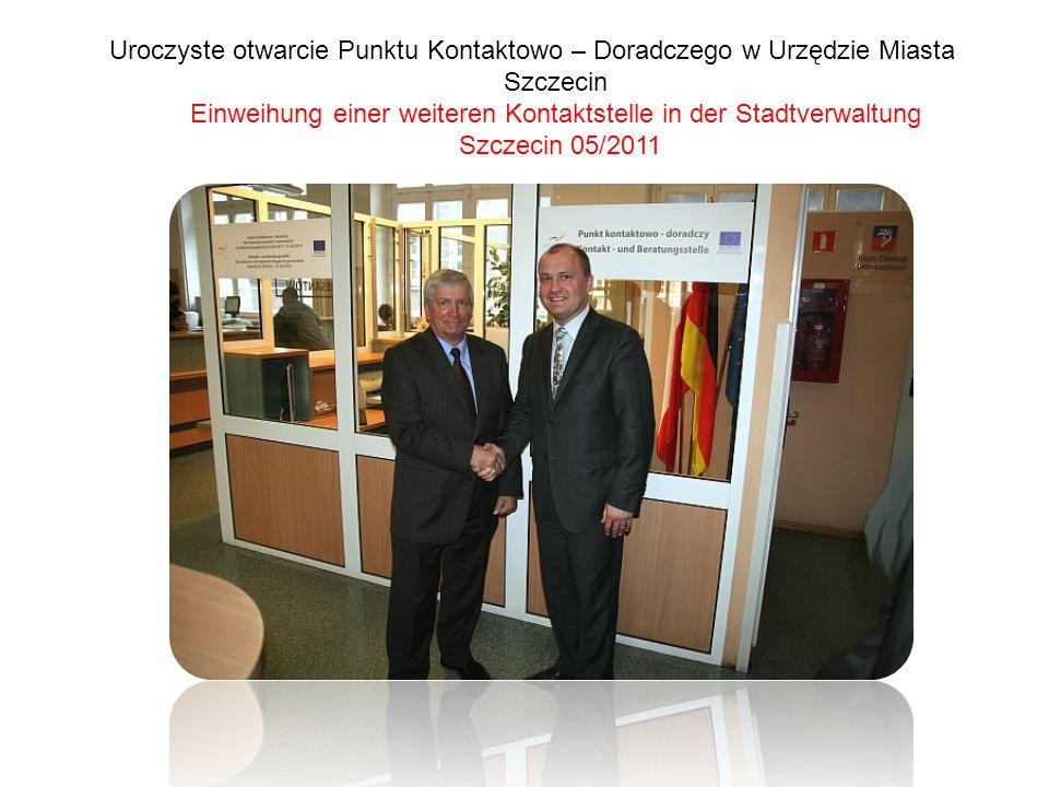Uroczyste otwarcie Punktu Kontaktowo – Doradczego w Urzędzie Miasta Szczecin Einweihung einer weiteren Kontaktstelle in der Stadtverwaltung Szczecin 0