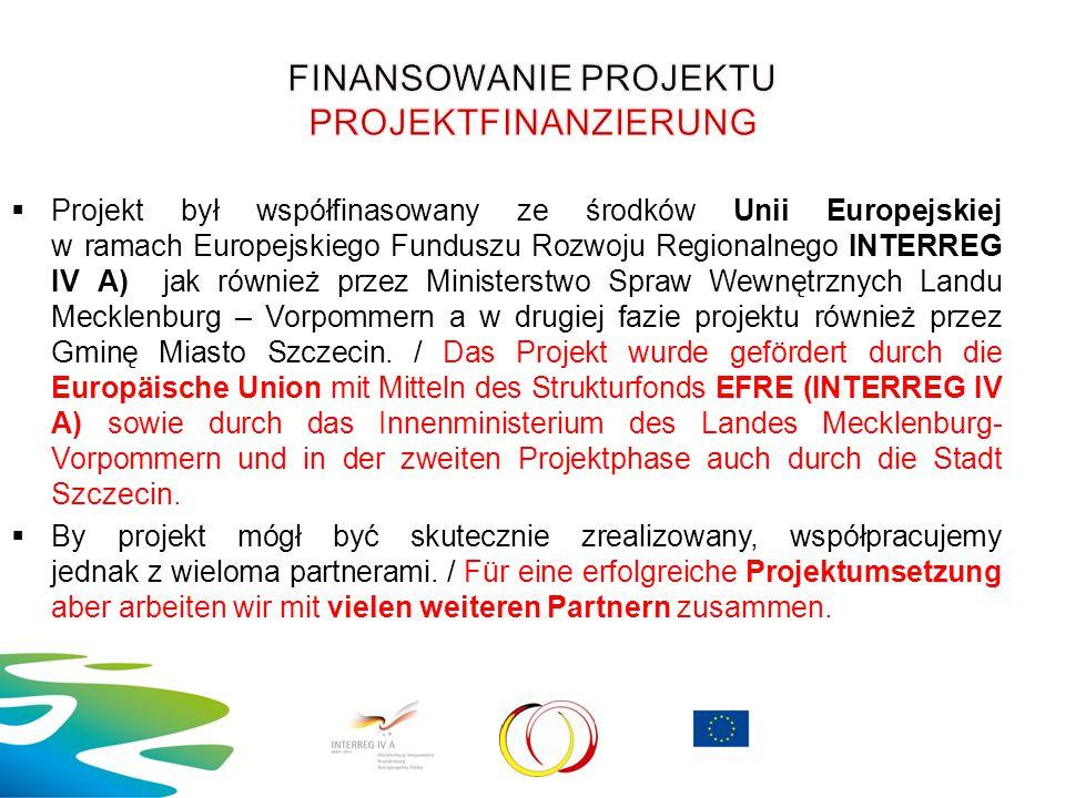  Projekt był współfinasowany ze środków Unii Europejskiej w ramach Europejskiego Funduszu Rozwoju Regionalnego INTERREG IV A) jak również przez Minis