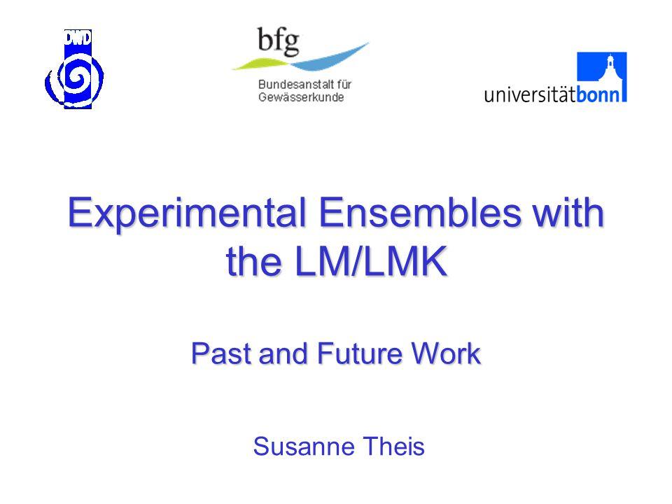 Setup of Ensemble Experiments 16 ensemble forecasts are produced: - Juli 09, 2002 00 UTC - Juli 10, 2002 00 UTC...