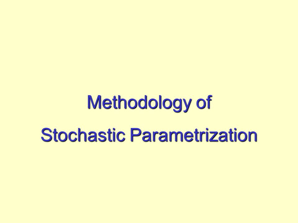 Methodology of Stochastic Parametrization