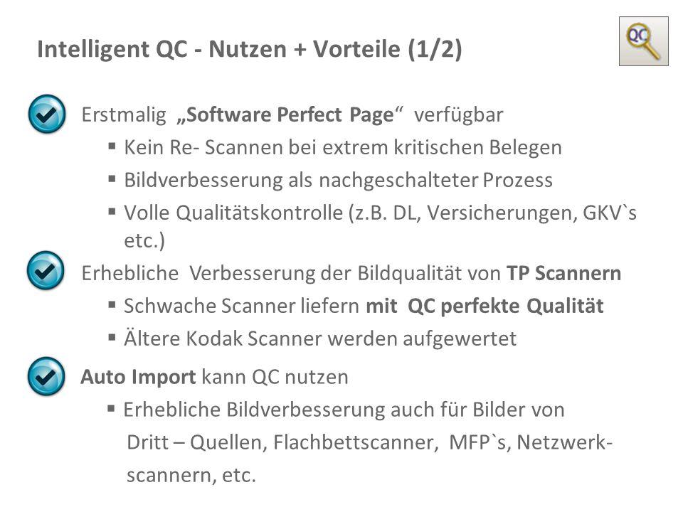 """Document Imaging 12 Intelligent QC - Nutzen + Vorteile (1/2) Erstmalig """"Software Perfect Page"""" verfügbar  Kein Re- Scannen bei extrem kritischen Bele"""