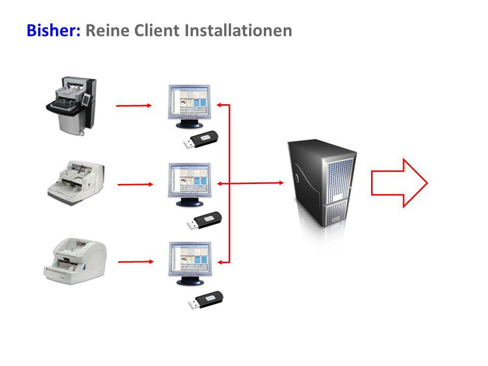 Document Imaging 17 Bisher: Reine Client Installationen