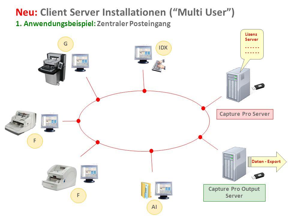 "Document Imaging 18 Neu: Client Server Installationen (""Multi User"") 1. Anwendungsbeispiel: Zentraler Posteingang AI IDX F F G Capture Pro Server Capt"