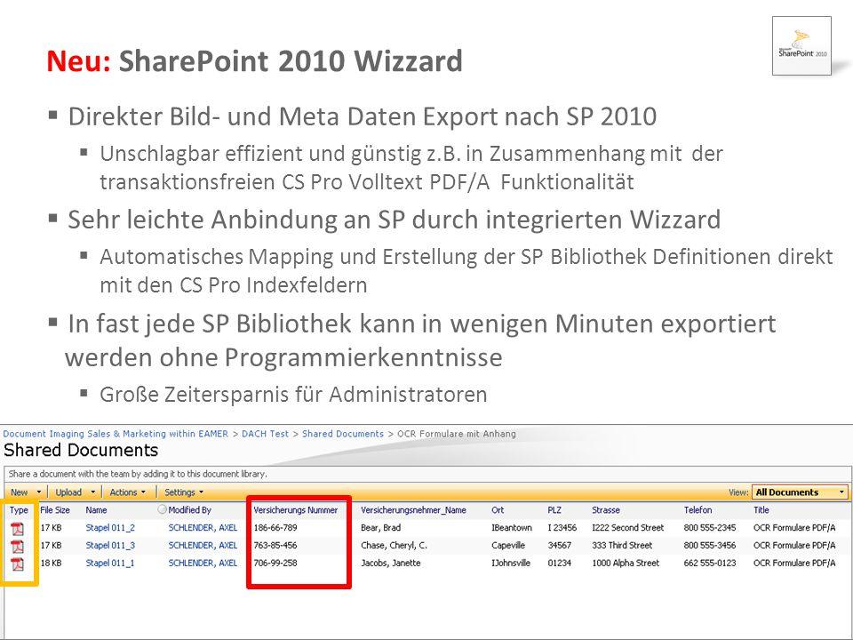 Document Imaging 9 Neu: SharePoint 2010 Wizzard  Direkter Bild- und Meta Daten Export nach SP 2010  Unschlagbar effizient und günstig z.B. in Zusamm