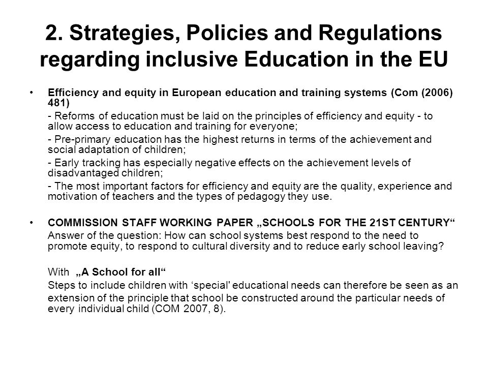 2. Strategies, Policies and Regulations regarding inclusive Education in the EU Efficiency and equity in European education and training systems (Com