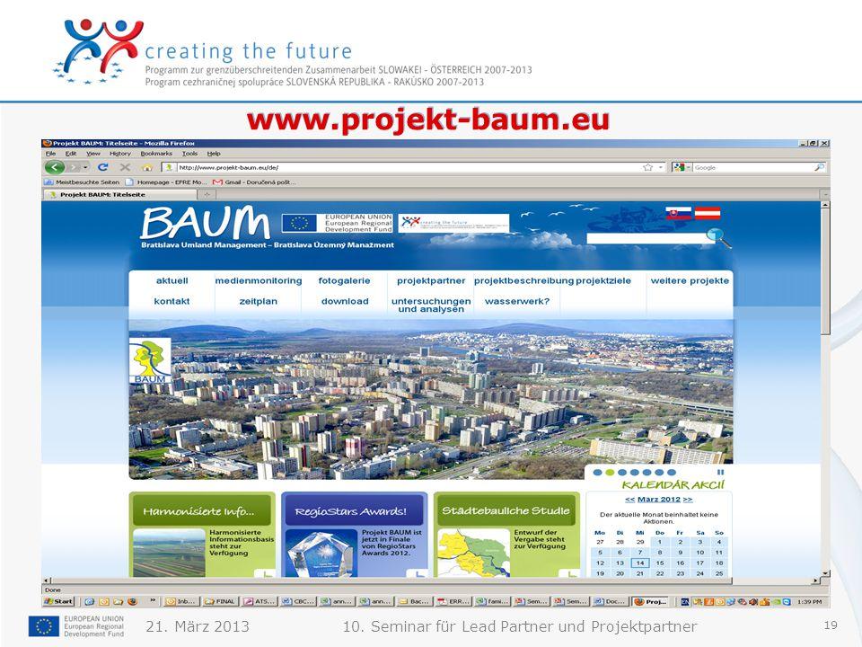 21. März 201310. Seminar für Lead Partner und Projektpartner 19 www.projekt-baum.eu