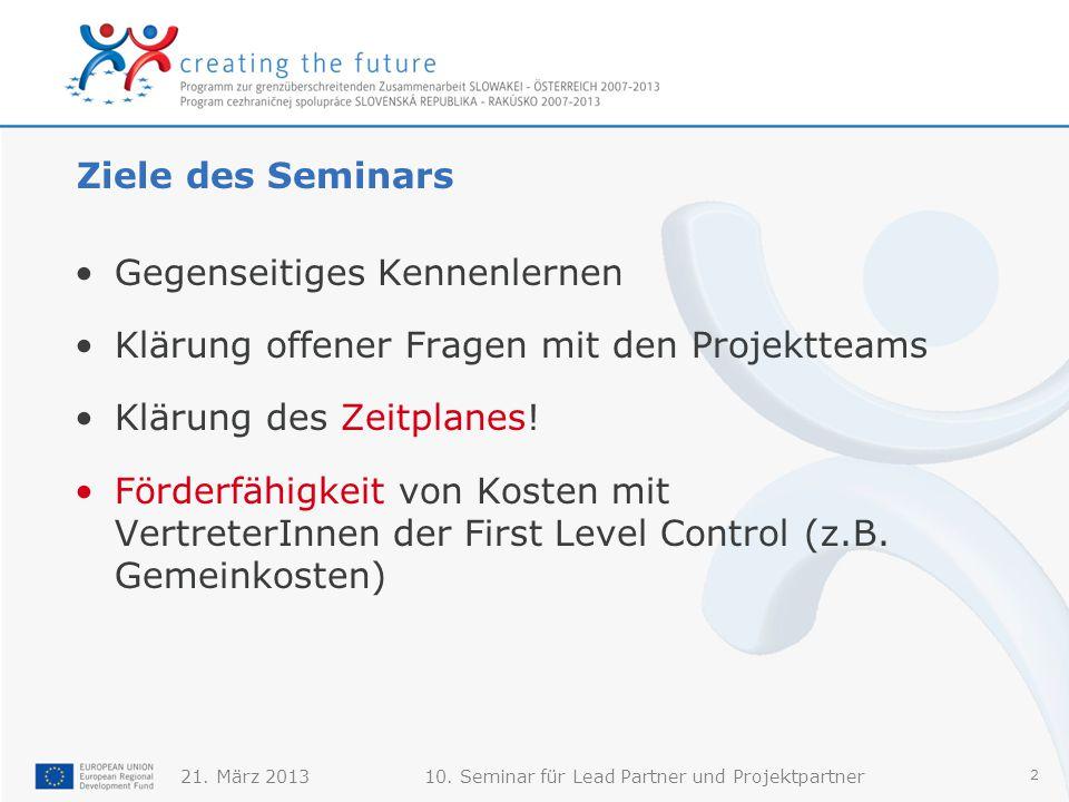 10. Seminar für Lead Partner und Projektpartner 2 Ziele des Seminars Gegenseitiges Kennenlernen Klärung offener Fragen mit den Projektteams Klärung de