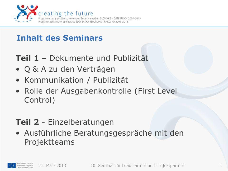 21.März 201310. Seminar für Lead Partner und Projektpartner 14 Nicht vergessen.