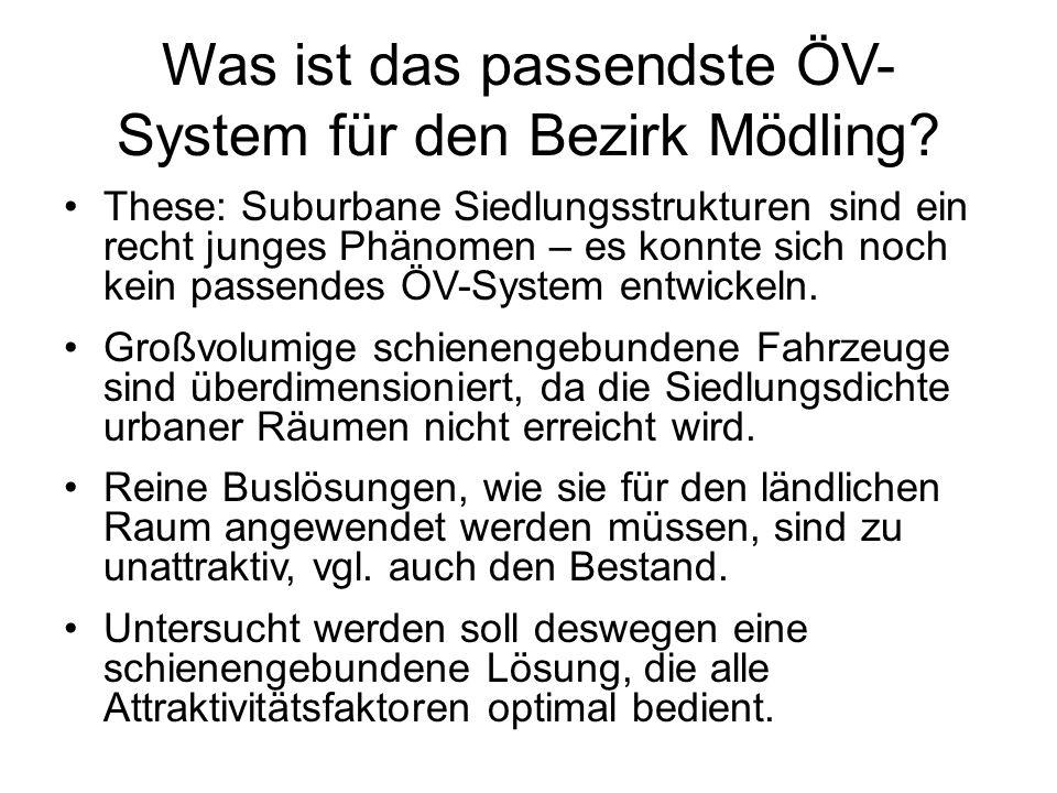 Was ist das passendste ÖV- System für den Bezirk Mödling? These: Suburbane Siedlungsstrukturen sind ein recht junges Phänomen – es konnte sich noch ke