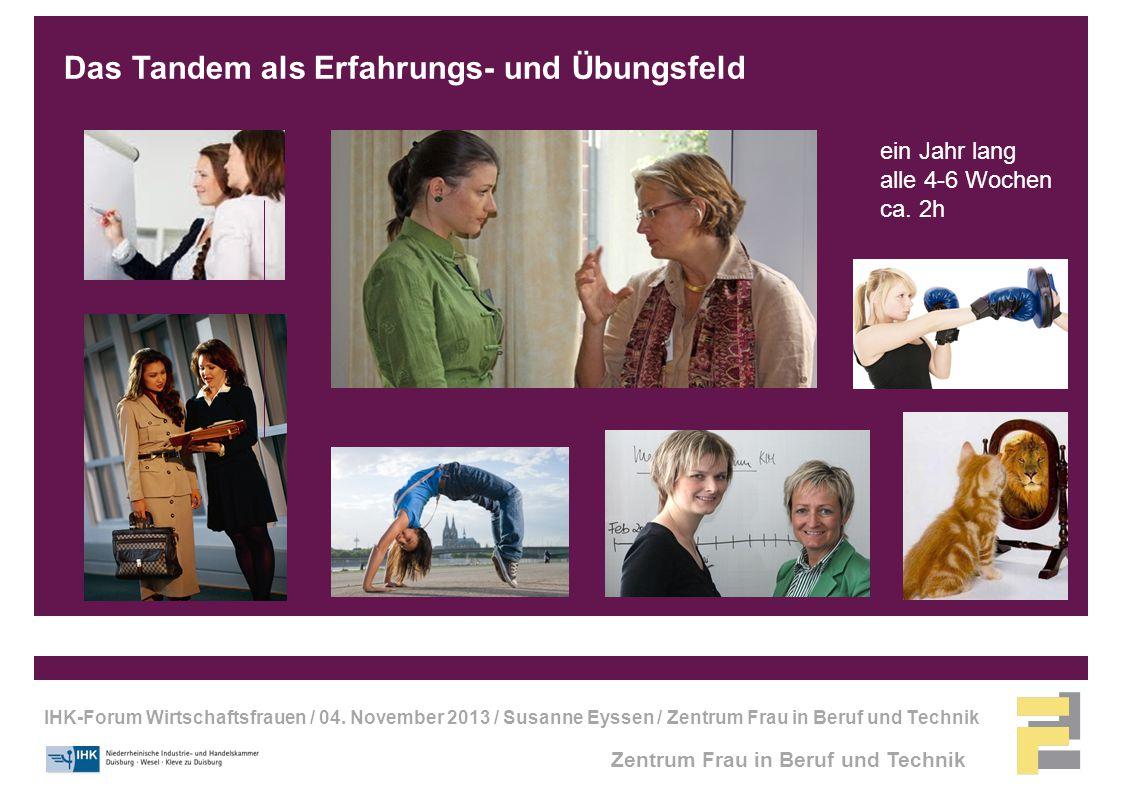 IHK-Forum Wirtschaftsfrauen / 04. November 2013 / Susanne Eyssen / Zentrum Frau in Beruf und Technik Zentrum Frau in Beruf und Technik Das Tandem als