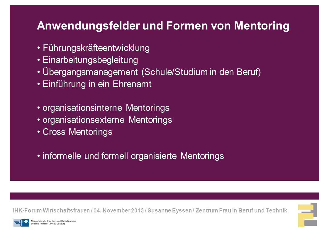 IHK-Forum Wirtschaftsfrauen / 04. November 2013 / Susanne Eyssen / Zentrum Frau in Beruf und Technik Anwendungsfelder und Formen von Mentoring Führung