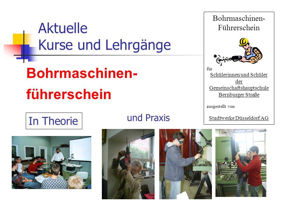 Aktuelle Kurse und Lehrgänge Bohrmaschinen- führerschein In Theorie und Praxis Bohrmaschinen- Führerschein für Schülerinnen und Schüler der Gemeinscha