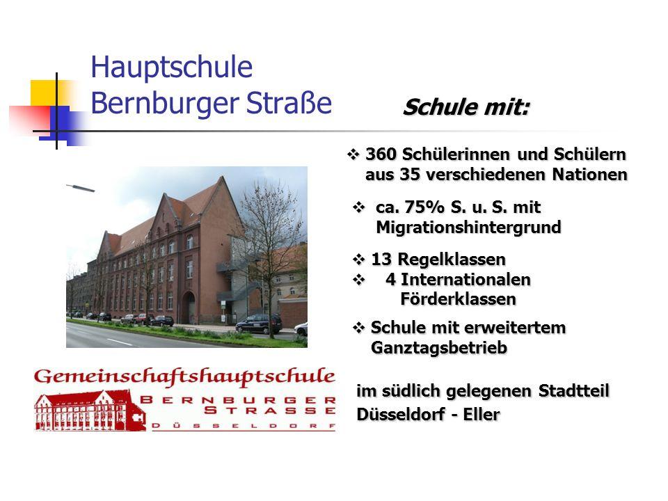 Hauptschule Bernburger Straße Schule mit:  360 Schülerinnen und Schülern aus 35 verschiedenen Nationen aus 35 verschiedenen Nationen  ca. 75% S. u.