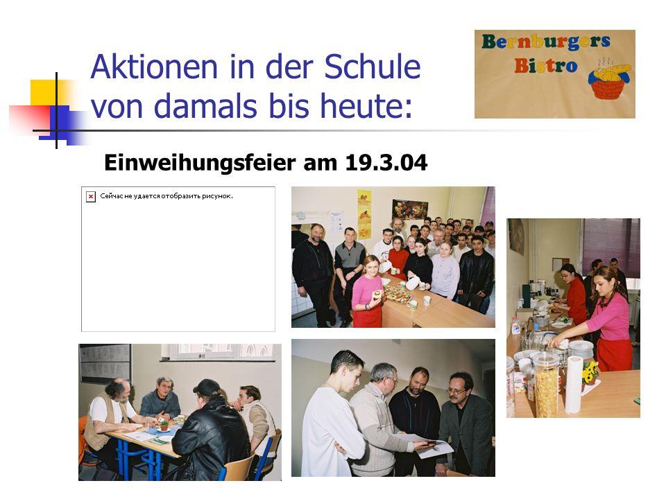 Aktionen in der Schule von damals bis heute: Einweihungsfeier am 19.3.04