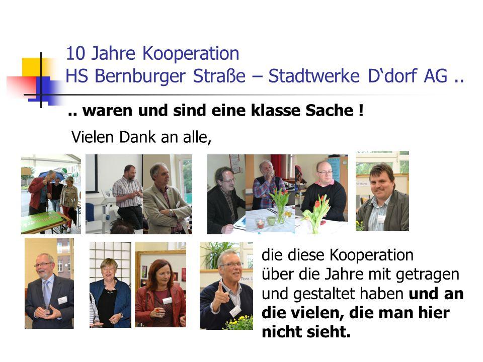 10 Jahre Kooperation HS Bernburger Straße – Stadtwerke D'dorf AG.... waren und sind eine klasse Sache ! Vielen Dank an alle, die diese Kooperation übe