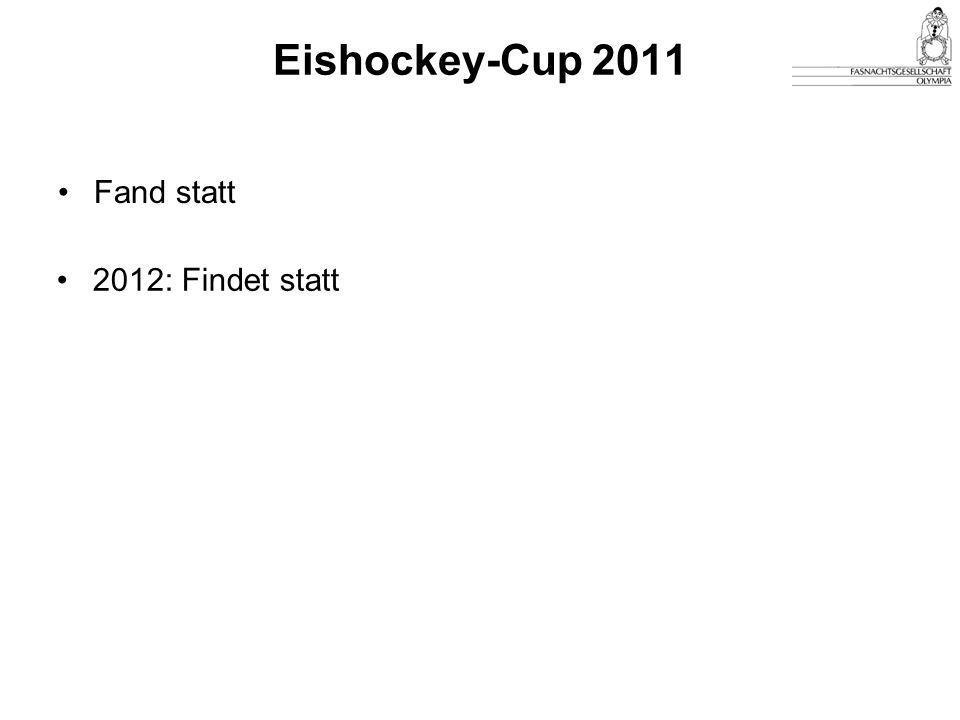 Eishockey-Cup 2011 Fand statt 2012: Findet statt