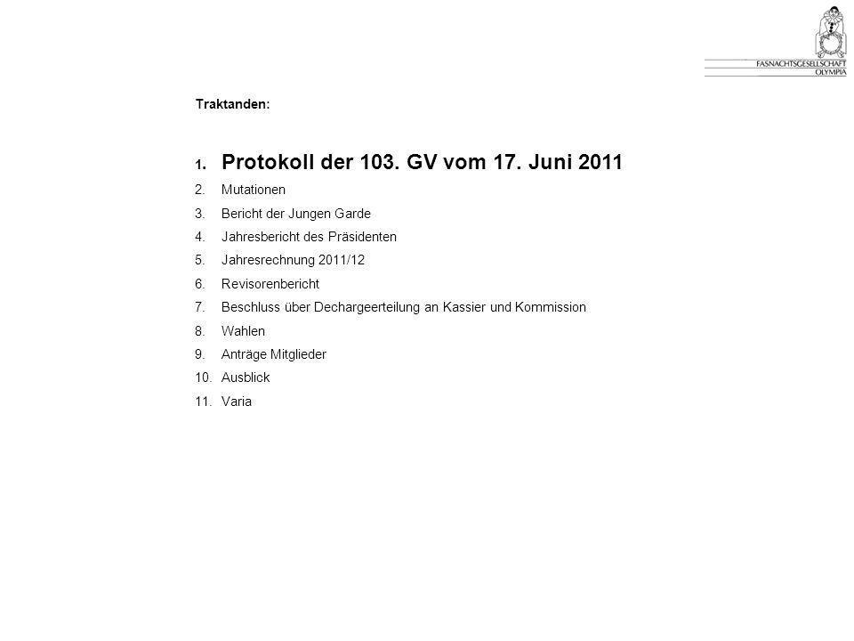 Traktanden: 1.Protokoll der 103. GV vom 17.